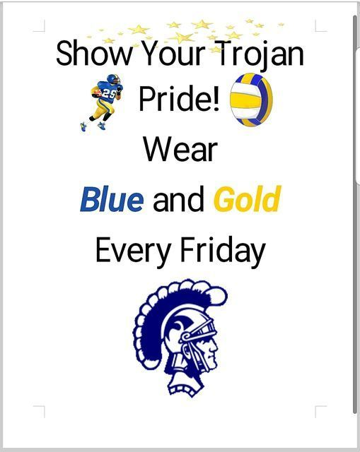 show your trojan pride! wear blue and gold every friday!